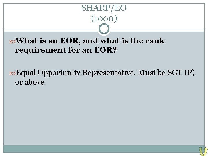 SHARP/EO (1000) What is an EOR, and what is the rank requirement for an