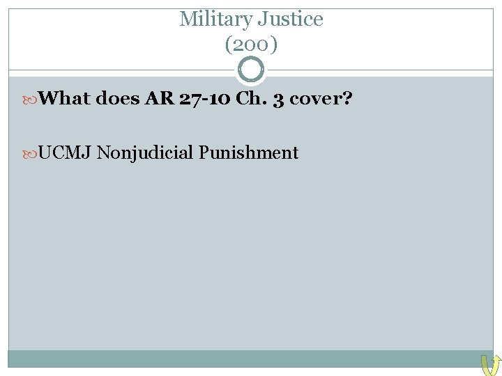 Military Justice (200) What does AR 27 -10 Ch. 3 cover? UCMJ Nonjudicial Punishment