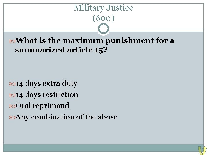 Military Justice (600) What is the maximum punishment for a summarized article 15? 14