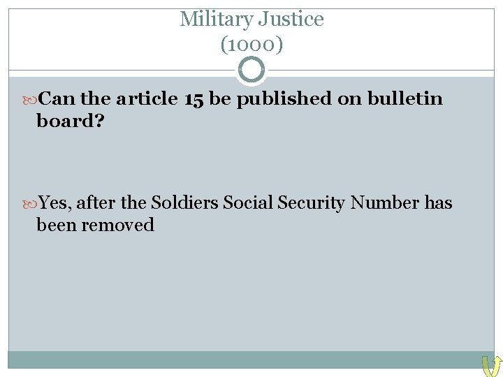 Military Justice (1000) Can the article 15 be published on bulletin board? Yes, after