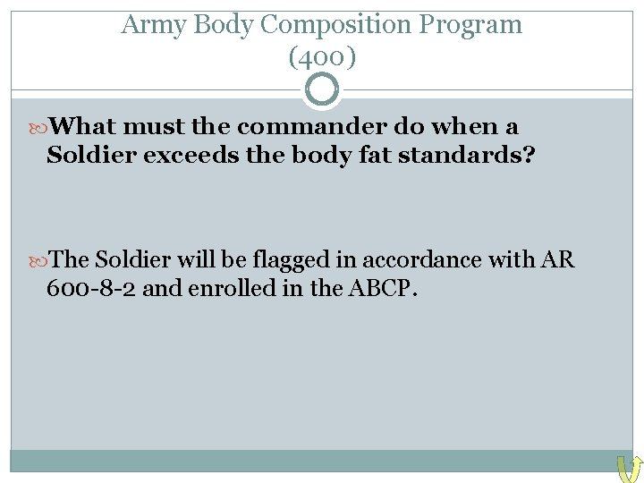 Army Body Composition Program (400) What must the commander do when a Soldier exceeds
