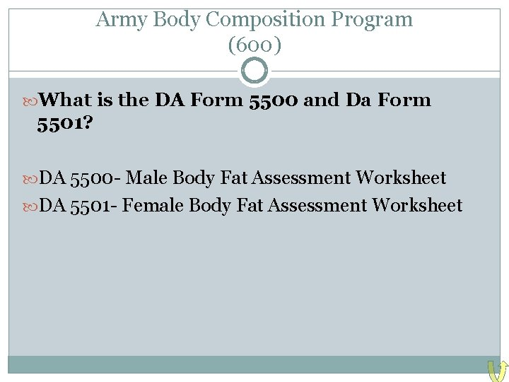 Army Body Composition Program (600) What is the DA Form 5500 and Da Form