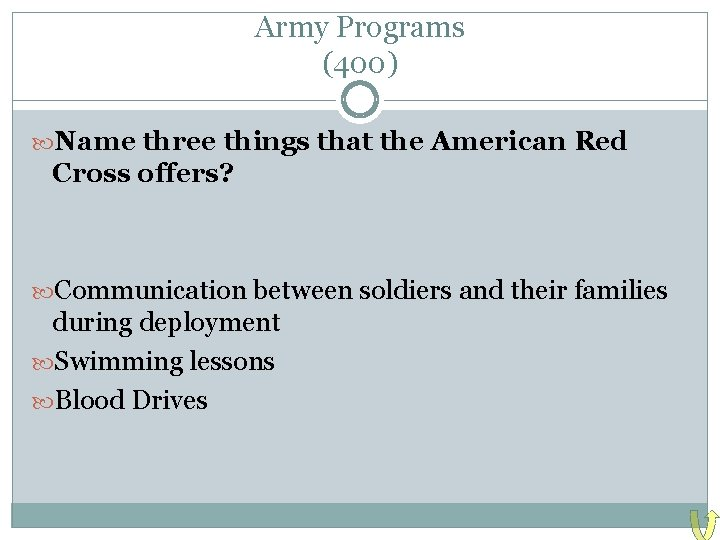 Army Programs (400) Name three things that the American Red Cross offers? Communication between