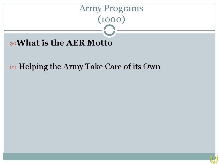 Army Programs (1000) What is the AER Motto Helping the Army Take Care of