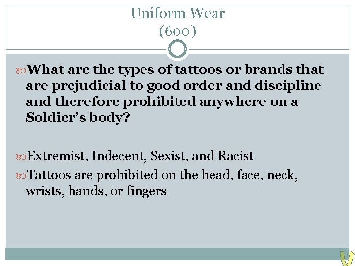 Uniform Wear (600) What are the types of tattoos or brands that are prejudicial