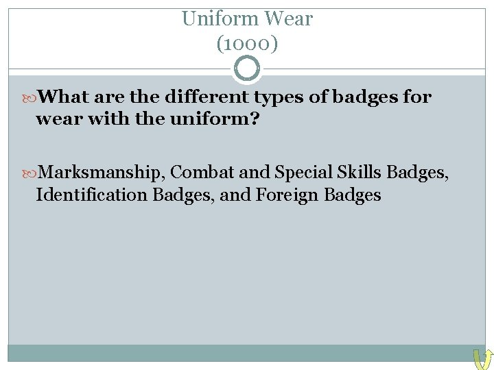 Uniform Wear (1000) What are the different types of badges for wear with the
