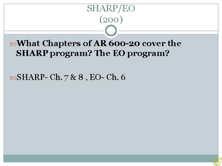 SHARP/EO (200) What Chapters of AR 600 -20 cover the SHARP program? The EO