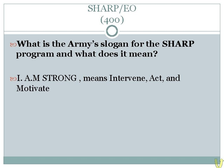 SHARP/EO (400) What is the Army's slogan for the SHARP program and what does