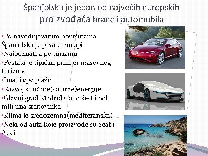 Španjolska je jedan od najvećih europskih proizvođača hrane i automobila • Po navodnjavanim površinama