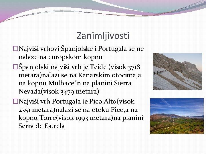 Zanimljivosti �Najviši vrhovi Španjolske i Portugala se ne nalaze na europskom kopnu �Španjolski najviši