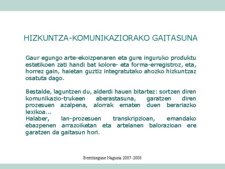 HIZKUNTZA-KOMUNIKAZIORAKO GAITASUNA Gaur egungo arte-ekoizpenaren eta gure inguruko produktu estetikoen zati handi bat kolore-