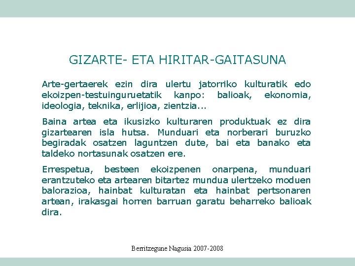 GIZARTE- ETA HIRITAR-GAITASUNA Arte-gertaerek ezin dira ulertu jatorriko kulturatik edo ekoizpen-testuinguruetatik kanpo: balioak, ekonomia,