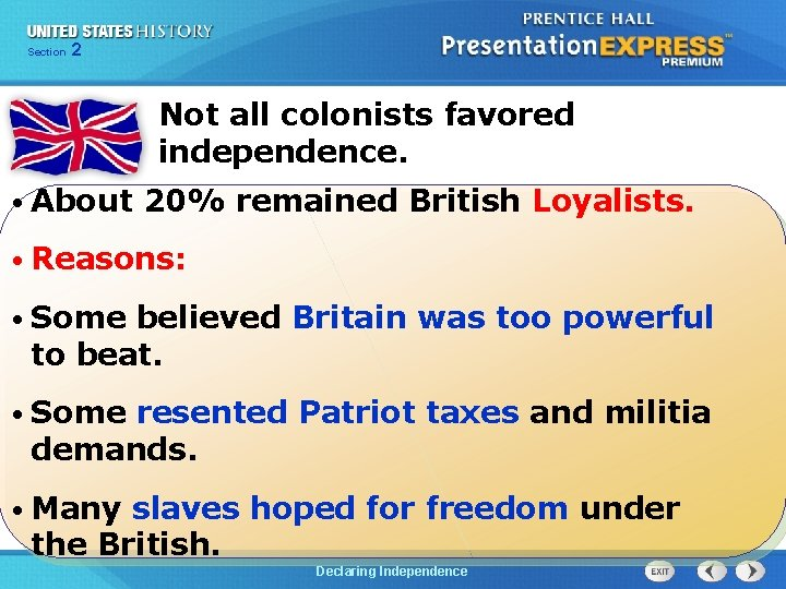 Chapter Section 2 25 Section 1 Not all colonists favored independence. • About 20%