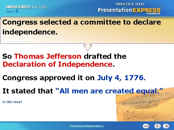 Chapter Section 2 25 Section 1 Congress selected a committee to declare independence. So