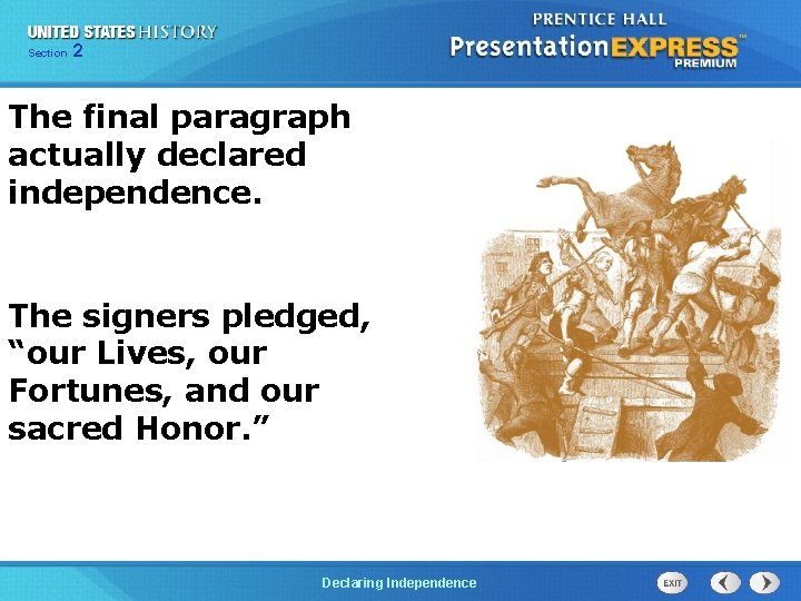 Chapter Section 2 25 Section 1 The final paragraph actually declared independence. The signers