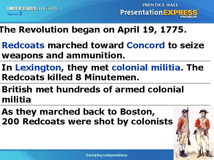Chapter Section 2 25 Section 1 The Revolution began on April 19, 1775. Redcoats