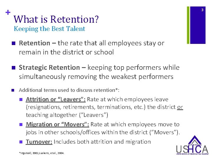 + 3 What is Retention? Keeping the Best Talent n Retention – the rate