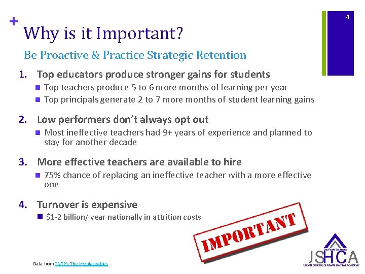 + 4 Why is it Important? Be Proactive & Practice Strategic Retention 1. Top