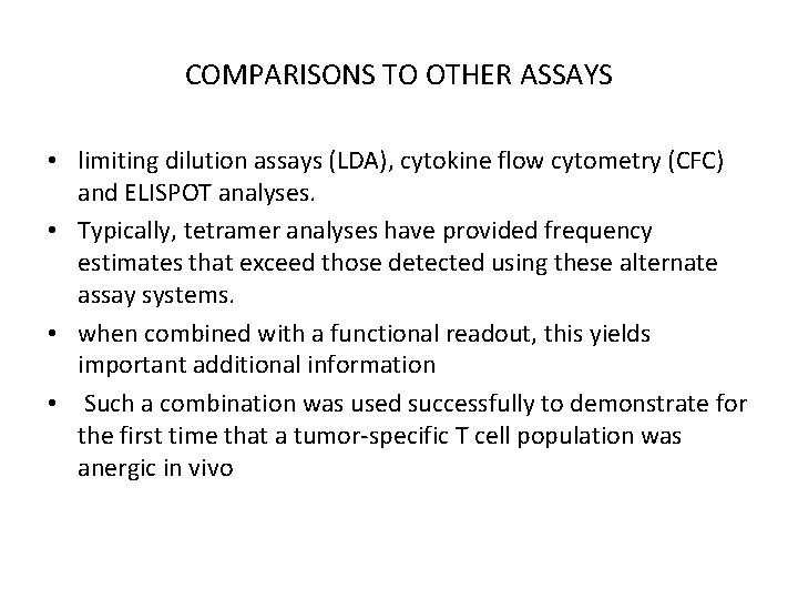 COMPARISONS TO OTHER ASSAYS • limiting dilution assays (LDA), cytokine flow cytometry (CFC) and