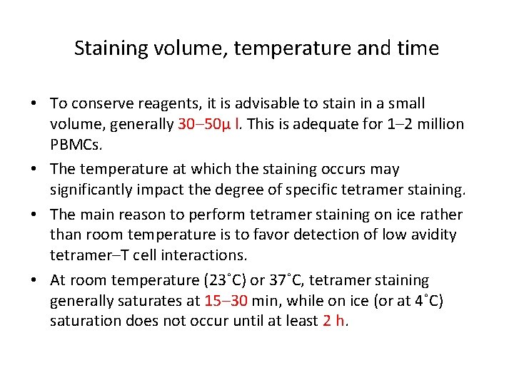 Staining volume, temperature and time • To conserve reagents, it is advisable to stain