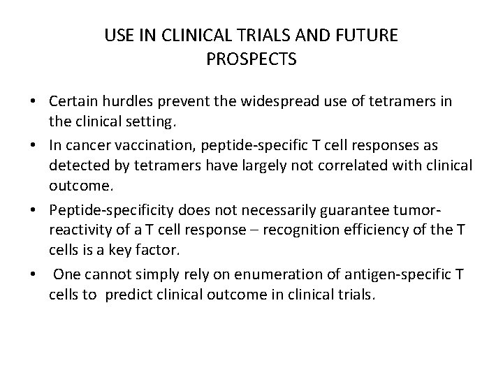 USE IN CLINICAL TRIALS AND FUTURE PROSPECTS • Certain hurdles prevent the widespread use
