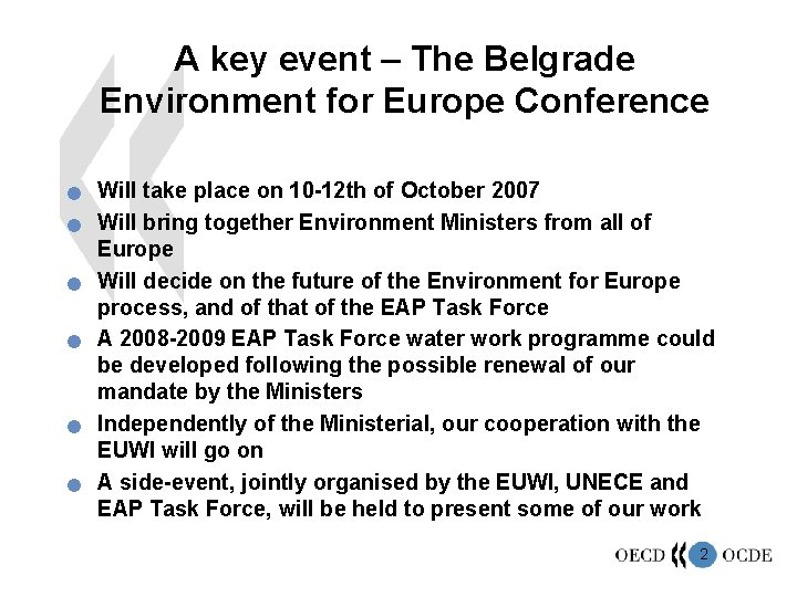 A key event – The Belgrade Environment for Europe Conference n n n Will