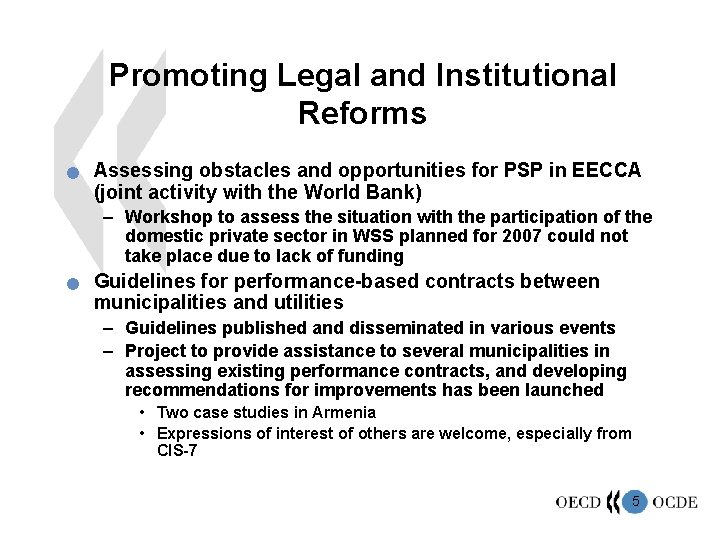 Promoting Legal and Institutional Reforms n Assessing obstacles and opportunities for PSP in EECCA