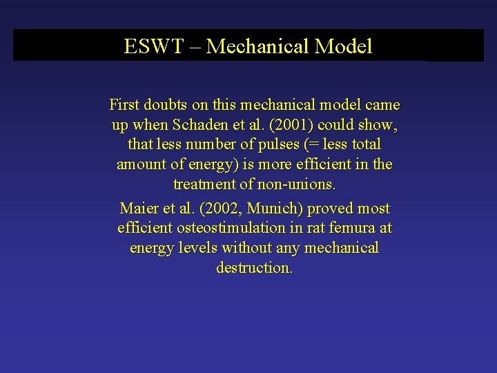 ESWT – Mechanical Model First doubts on this mechanical model came up when Schaden