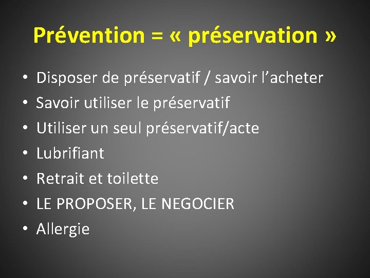 Prévention = « préservation » • • Disposer de préservatif / savoir l'acheter Savoir