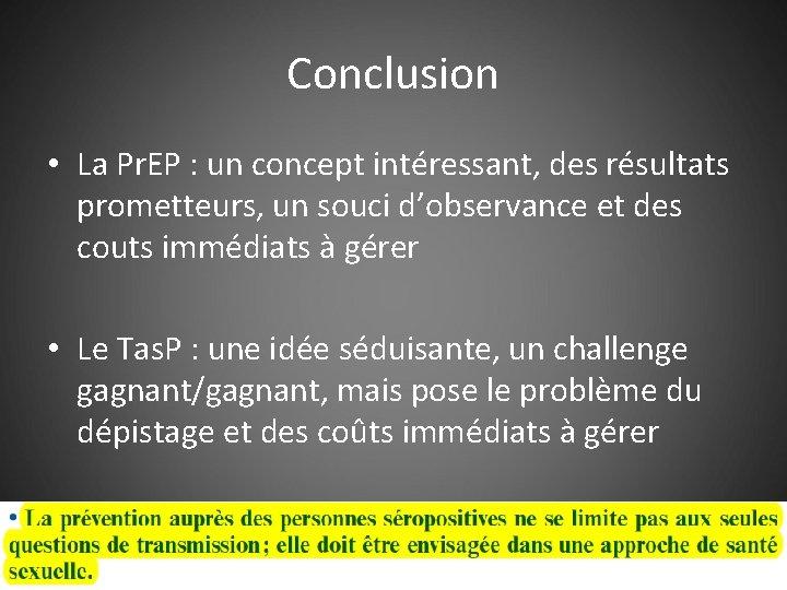 Conclusion • La Pr. EP : un concept intéressant, des résultats prometteurs, un souci