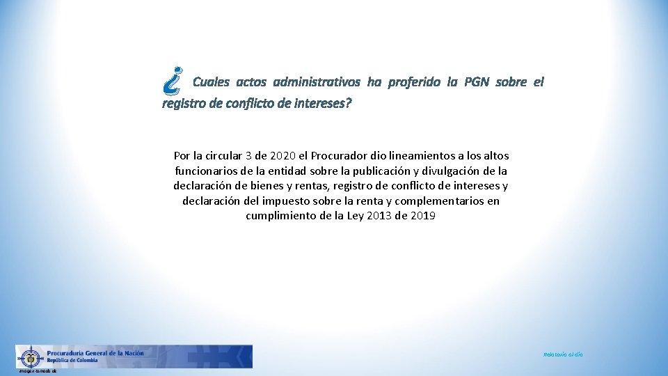¿ Cuales actos administrativos ha proferido la PGN sobre el registro de conflicto de