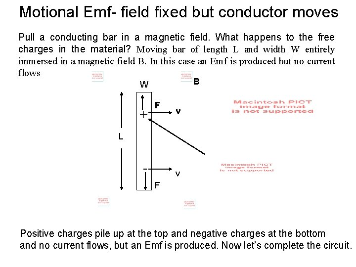 Motional Emf- field fixed but conductor moves Pull a conducting bar in a magnetic