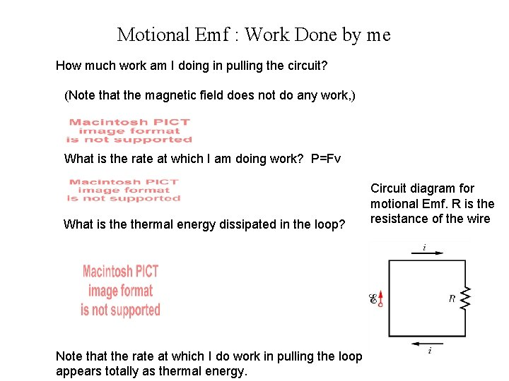 Motional Emf : Work Done by me How much work am I doing in