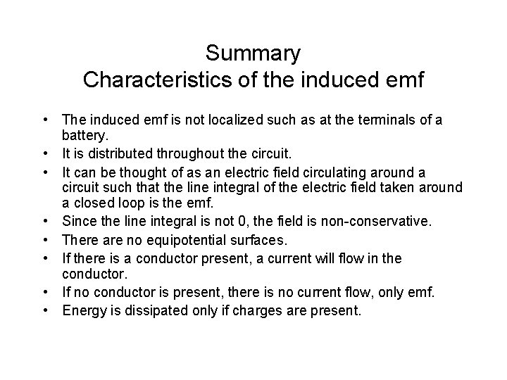 Summary Characteristics of the induced emf • The induced emf is not localized such