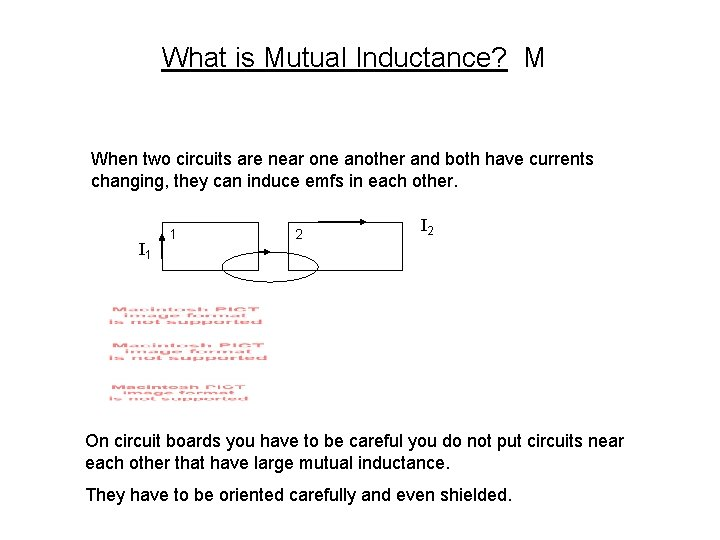 What is Mutual Inductance? M When two circuits are near one another and both