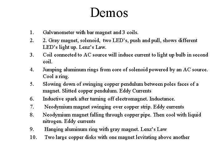Demos 1. 2. 3. 4. 5. 6. 7. 8. 9. 10. Galvanometer with bar