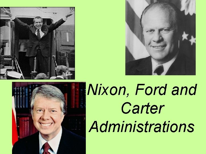 Nixon, Ford and Carter Administrations