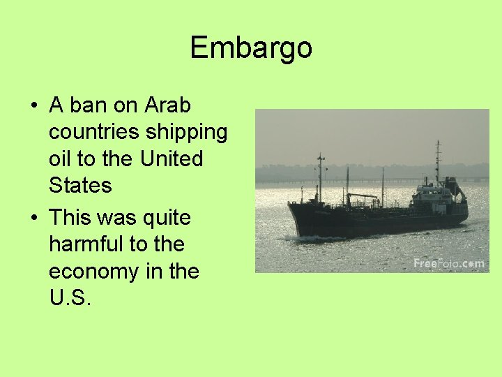 Embargo • A ban on Arab countries shipping oil to the United States •