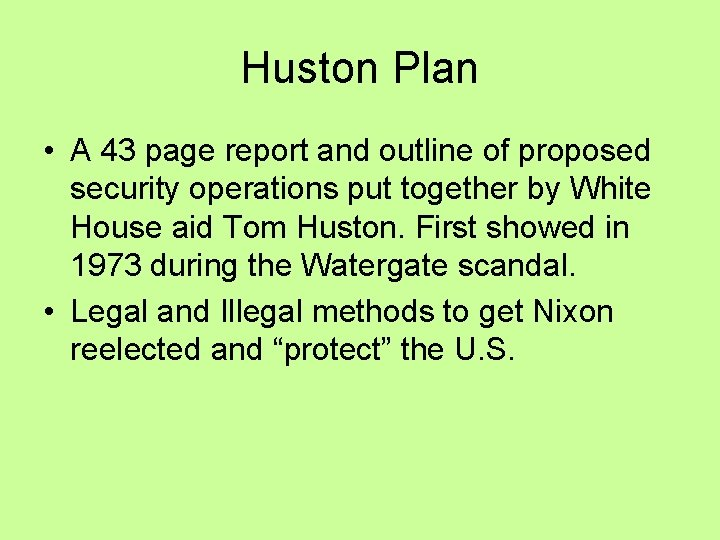 Huston Plan • A 43 page report and outline of proposed security operations put