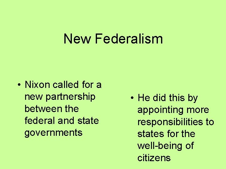New Federalism • Nixon called for a new partnership between the federal and state