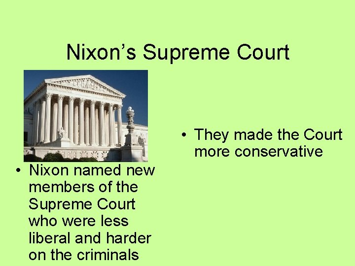 Nixon's Supreme Court • They made the Court more conservative • Nixon named new