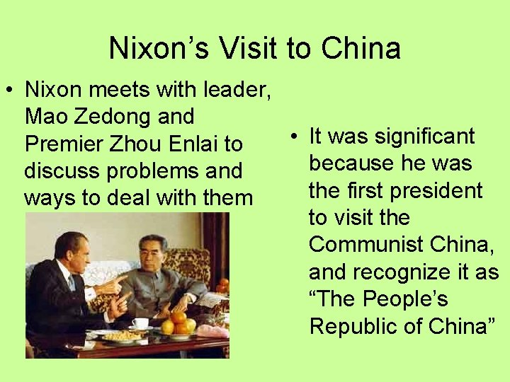 Nixon's Visit to China • Nixon meets with leader, Mao Zedong and • It