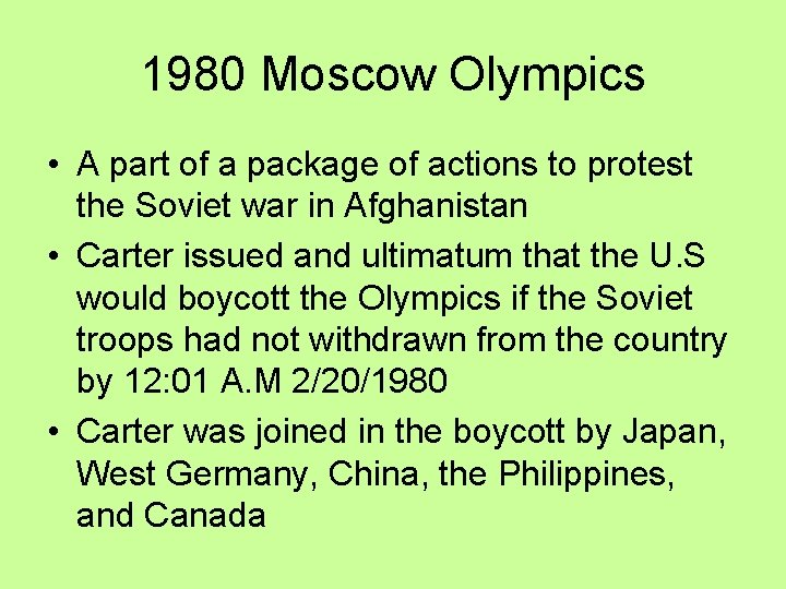1980 Moscow Olympics • A part of a package of actions to protest the