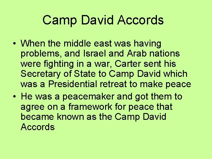Camp David Accords • When the middle east was having problems, and Israel and