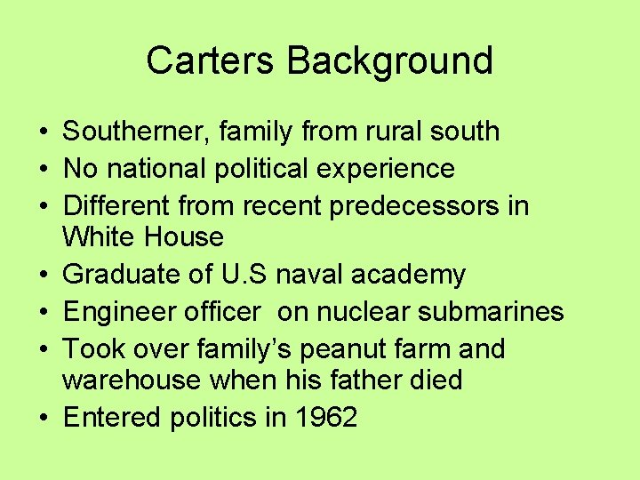 Carters Background • Southerner, family from rural south • No national political experience •