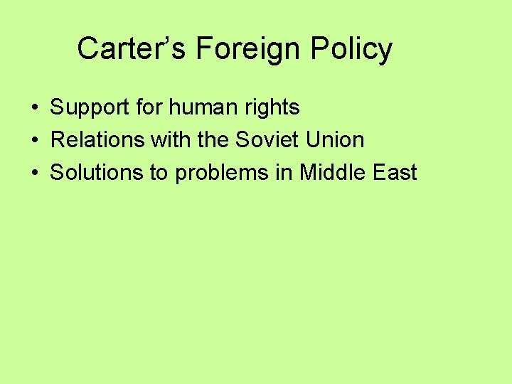 Carter's Foreign Policy • Support for human rights • Relations with the Soviet Union