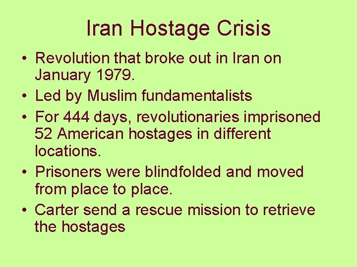 Iran Hostage Crisis • Revolution that broke out in Iran on January 1979. •