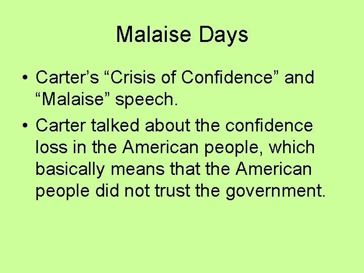"""Malaise Days • Carter's """"Crisis of Confidence"""" and """"Malaise"""" speech. • Carter talked about"""