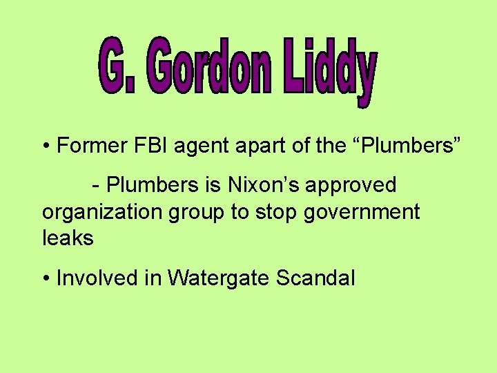 """• Former FBI agent apart of the """"Plumbers"""" - Plumbers is Nixon's approved"""