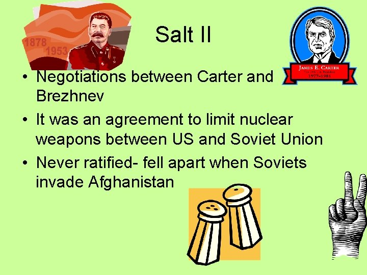 Salt II • Negotiations between Carter and Brezhnev • It was an agreement to